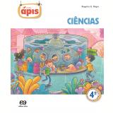Projeto Ápis - Ciências - 4º Ano - Ensino Fundamental I - Rogério Nigro, Maria Cristina Campos