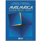 Matemática Volume Único -  - Ensino Médio - Gelson Iezzi, Osvaldo Dolce, David Degenszajn ...