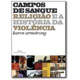 Campos De Sangue - Karen Armstrong