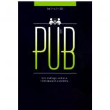 Pub - Um Diálogo Entre A Literatura e o Direito - Ano 2. Vol. 2 - Guilherme José Purvim De Figueiredo