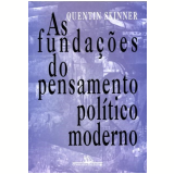 As Fundações do Pensamento Político Moderno - Quentin Skinner