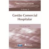 Gestão Comercial Hospitalar (Vol. 4) - Enio Jorge Salu