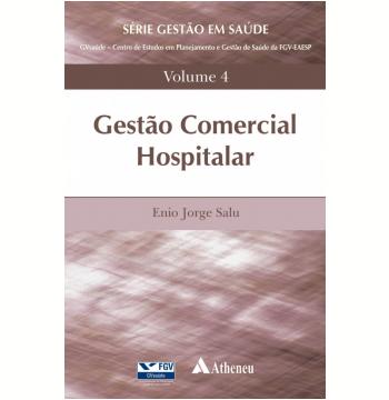Gestão Comercial Hospitalar (Vol. 4)
