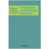 Mudanças na Classe Política Brasileira - Leôncio Martins Rodrigues