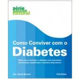 Como Conviver com o Diabetes - Sarah Brewer