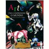 Arte Para Compreender O Mundo - Veronique Antoine-Andersen