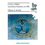 Contra a Chibata:marin.brasil.1910 - Marcos Antonio da Silva