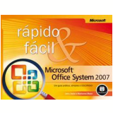 Microsoft Office System 2007 Rápido e Fácil - Jerry Joyce, Marianne Moon