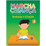 Marcha Crian�a Reda��o E Cria��o - 3� Ano - Ensino Fundamental I - Editora Scipione