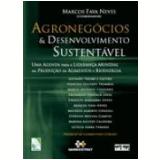 Agronegócios e Desenvolvimento Sustentável - Marcos Fava Neves