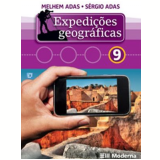 Expediçoes Geograficas - 9º Ano - Ensino Fundamental Ii - 9º Ano - Sergio Adas Melhem Adas