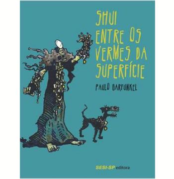 Shui Entre Os Vermes Da Superficie