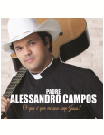 Padre Alessandro Campos - O que � que Eu Sou Sem Jesus? (CD)