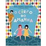 O Circo Do Amanhã - Heloisa Prieto, Lilia Moritz Schwarcz