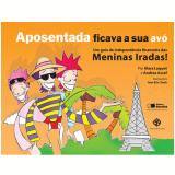 APOSENTADA FICAVA SUA AVÓ - 1ª edição (Ebook) - Andrea Assef