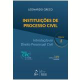 Instituiçoes De Processo Civil - Introduçao Ao Direito Processual Civil, Vol. 1 - Leonardo Greco