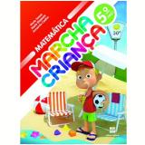 Marcha Criança Matemática 5º Ano - Ensino Fundamental I - Armando Coelho, Maria Teresa, Maria Elisabete