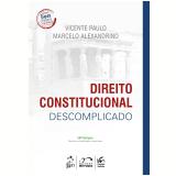 Direito Constitucional Descomplicado - Marcelo Alexandrino