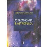Astronomia & Astrofísica - Kleper S. Oliveira Filho, Maria F. Oliveira Saraiva