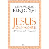 Jesus de Nazaré - Do Batismo no Jordão à Transfiguração - Joseph Ratzinger