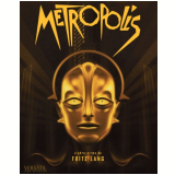 Metropolis (Blu-Ray) - Fritz Lang (Diretor)