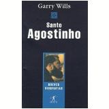 Santo Agostinho - Breves Biografias - GARRY WILLS