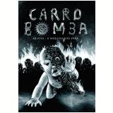 Carro Bomba - A Maquina Não Para - Ao Vivo (DVD) - Carro Bomba