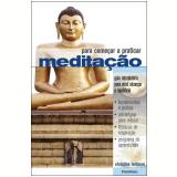Para Começar a Praticar Meditação - Christina Feldman