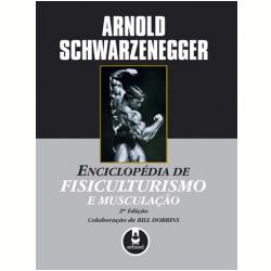 Livros - Enciclopédia de Fisiculturismo e Musculação - Arnold Schwarzenegger - 8573078685
