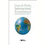 Curso de Direito Internacional Econômico - José Cretella Neto