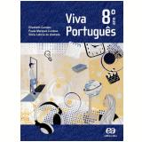Viva Português - 8º Ano - Ensino Fundamental II - Elizabeth Campos, Paula Cardoso, Silvia De Andrade