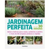 Jardinagem Perfeita em At� 30 Minutos - Jenny Hendy