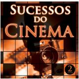 Sucessos De Cinema Vol. 2 (CD) - Diversos