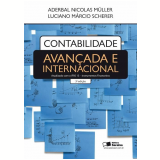 Contabilidade Avançada E Internacional - Aderbal Nicolas Muller, Luciano Marcio Scherer
