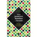 Sobre Jasmins, Bombas E Faraós - Carolina Montenegro