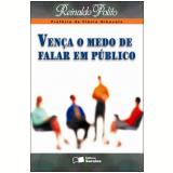 VENÇA O MEDO DE FALAR EM PÚBLICO - 8ª edição (Ebook) - Reinaldo Polito