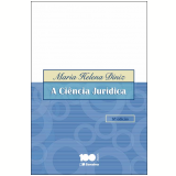 A Ciência Jurídica - Maria Helena Diniz