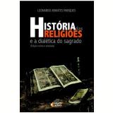 História Das Religiões E A Dialética Do Sagrado - Leonardo Arantes