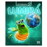 Lumirá - Geografia 4º Ano - Ensino Fundamental I - Editora Ática