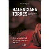 Balenciaga Torres & os Corações Peludos - Claudio Tognolli