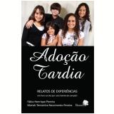 Adoção Tardia - Fábio Henrique Pereira, Mariah Terezinha Nascimento Pereira