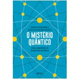 O Mistério Quântico - Andrés Cassinello, José Luis Sánchez Gómez