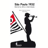 São Paulo 1932 - Memória, Mito e Identidade