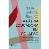 A Pátria Educadora Em Colapso - Renato Janine Ribeiro