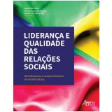 Liderança e Qualidade das Relações Sociais - Fatima Bayma de Oliveira, Valderez Ferreira Fraga, Paolo Rosi D'ávila