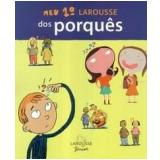 Meu 1º Larousse dos Porquês - Larousse Editorial