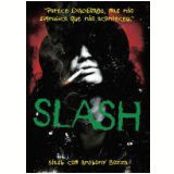 Slash - Anthony Bozza