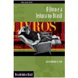O Livro e a Leitura no Brasil - Alessandra El Far