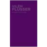 O Mundo Codificado - Vilém Flusser