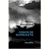 Ossos de Borboleta - Régis Bonvicino